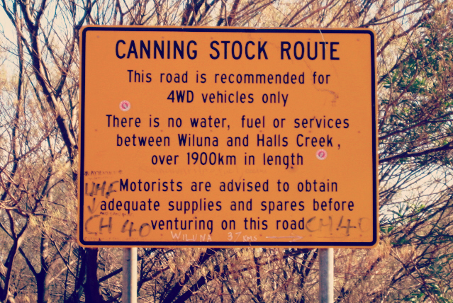 Canning Stock Route sign stating the track is for 4Wd vehicles only